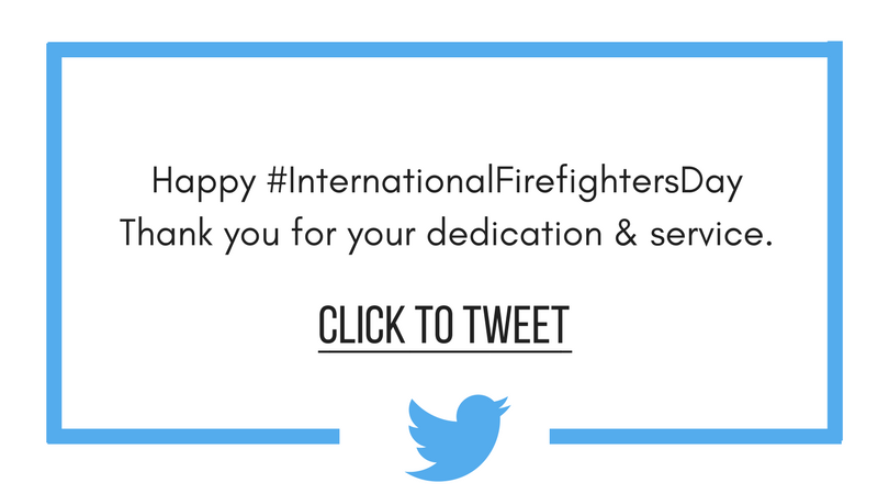 Click to Tweet Happy Internatioanl Firefighters Day